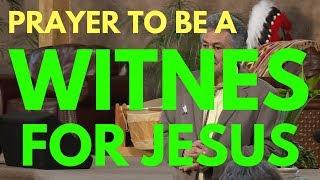 Prayer To Be A Witness For Jesus - Mel Bond