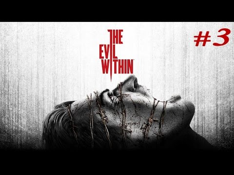 The Evil Within - Playthrough - Part 3 - (PS4) - I'M DONE WITH CHAINSAWS!