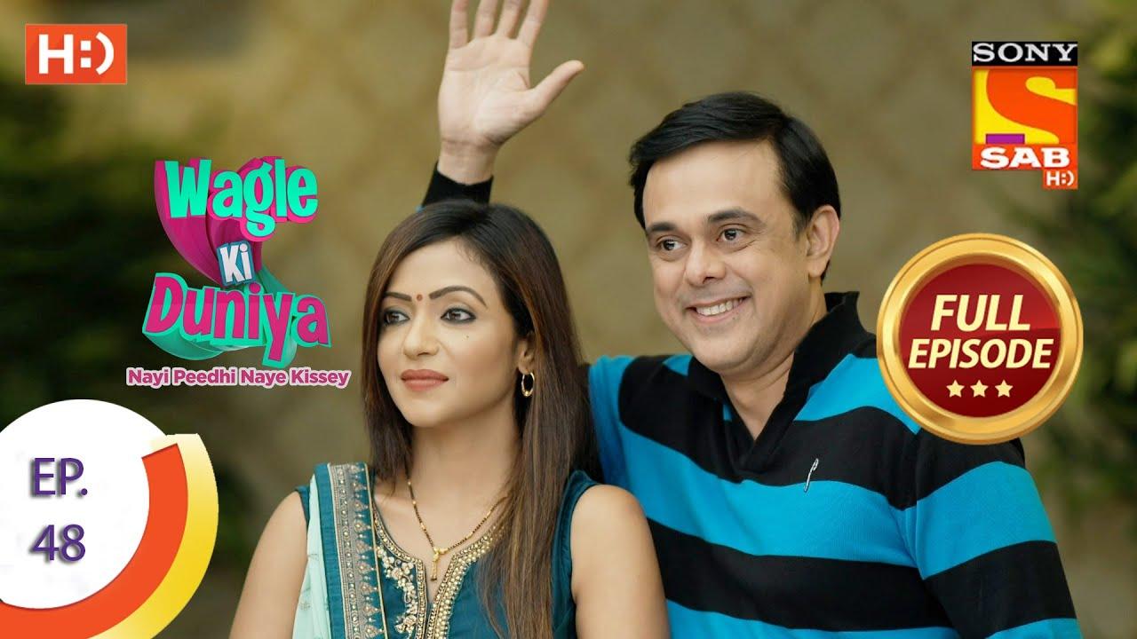 Download Wagle Ki Duniya - Ep 48 - Full Episode - 29th April, 2021