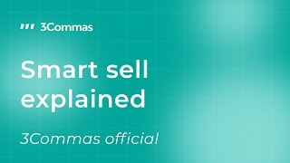 Smart sell explained. 3Commas official.