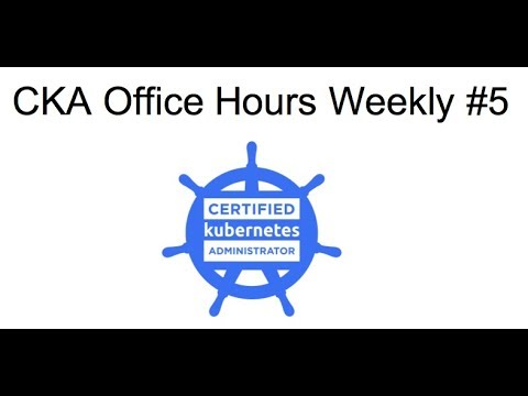 CKA Office Hours Weekly #5 (CKA Exam preparation environment)