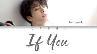 Gambar cover BTS (방탄소년단) JUNGKOOK (정국) - 'IF YOU' (Color Coded Lyrics Eng/Rom/Han/가사)