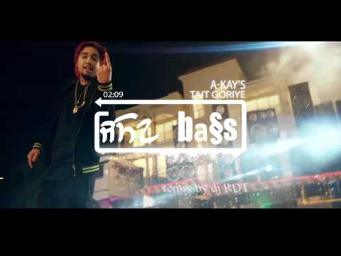 Tait Goriye (bass boosted) | A Kay |DJ RDT| Latest Punjabi Song 2017 | Speed Records