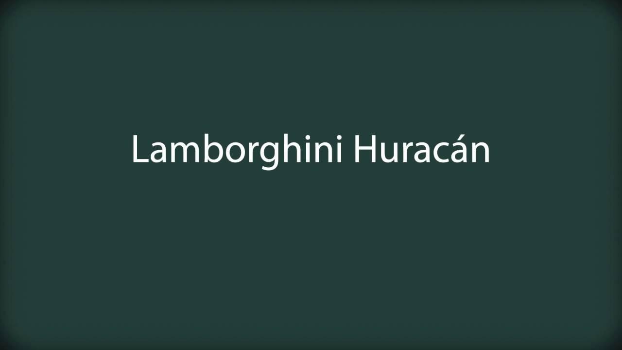 How to pronounce lamborghini huracan