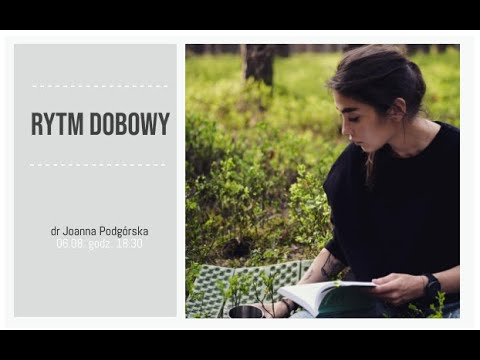 """""""Rytm Dobowy"""" - webinar z dr Joanną Podgórską"""