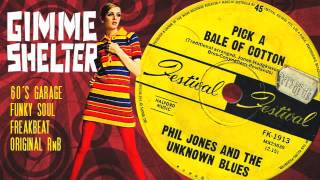 Phil Jones & The Unknown Blues - Pick A Bale Of Cotton