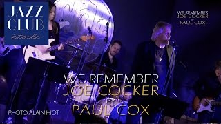 "WE REMEMBER JOE COCKER ""Need Your Love So Bad"" PARIS-MERIDIEN"