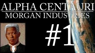 Alpha Centauri - Morgan Industries - Episode 1
