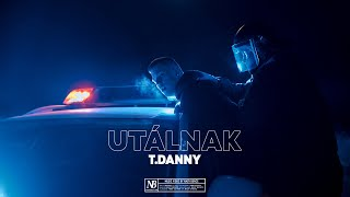 T. Danny - Utálnak (Official Music Video)