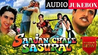 Saajan Chale Sasural Songs