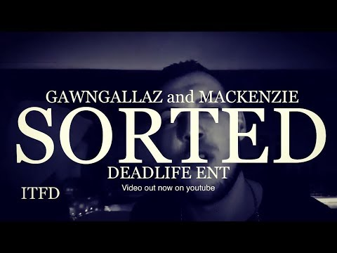 Gawngallaz x MacKenzie - Sorted (Music Video)
