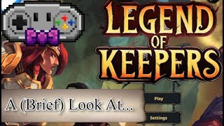 A (Brief) Look at... Legend of Keepers