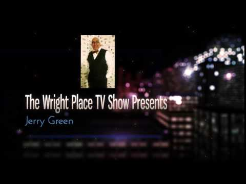 The Wright Place TV Show Presents Jerry Green