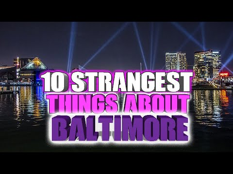 Top 10 Strangest Things About Baltimore, Maryland.