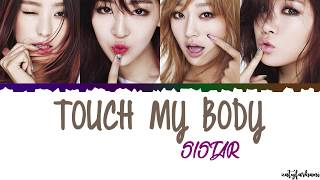 Sistar Touch My Body Lyrics Color Coded_Han_Rom_Eng