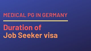 Duration of Job Seeker Visa / Validity of Job Seeker Visa / Medical PG in Germany