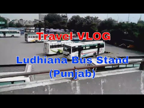 Travel VLOG - Ludhiana Bus Stand