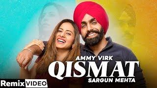Qismat (Remix) | Ammy Virk |Sargun Mehta |DJ Harsh Sharma | Sunix Thakor | Latest Songs2020