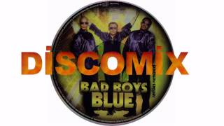 BAD BOYS BLUE - DİSCOMİX ( Rarities Remixed ) HD