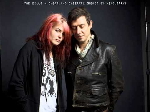 The Kills  Cheap and Cheerful remix  Mendustry