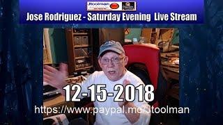 Jose Rodriguez Live Stream 12-15-2018