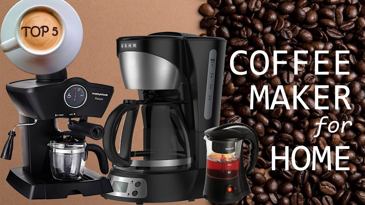 Top 5 Best Coffee Maker In India 2017 2018 Youtube