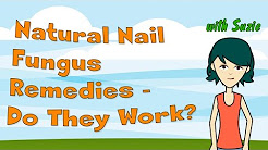 Natural Nail Fungus Remedies - Do They Work?