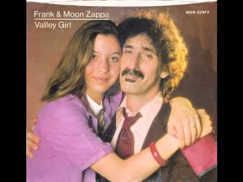 """Frank & Moon Zappa – """"Valley Girl"""" (Barking Pumpkin) 1982"""