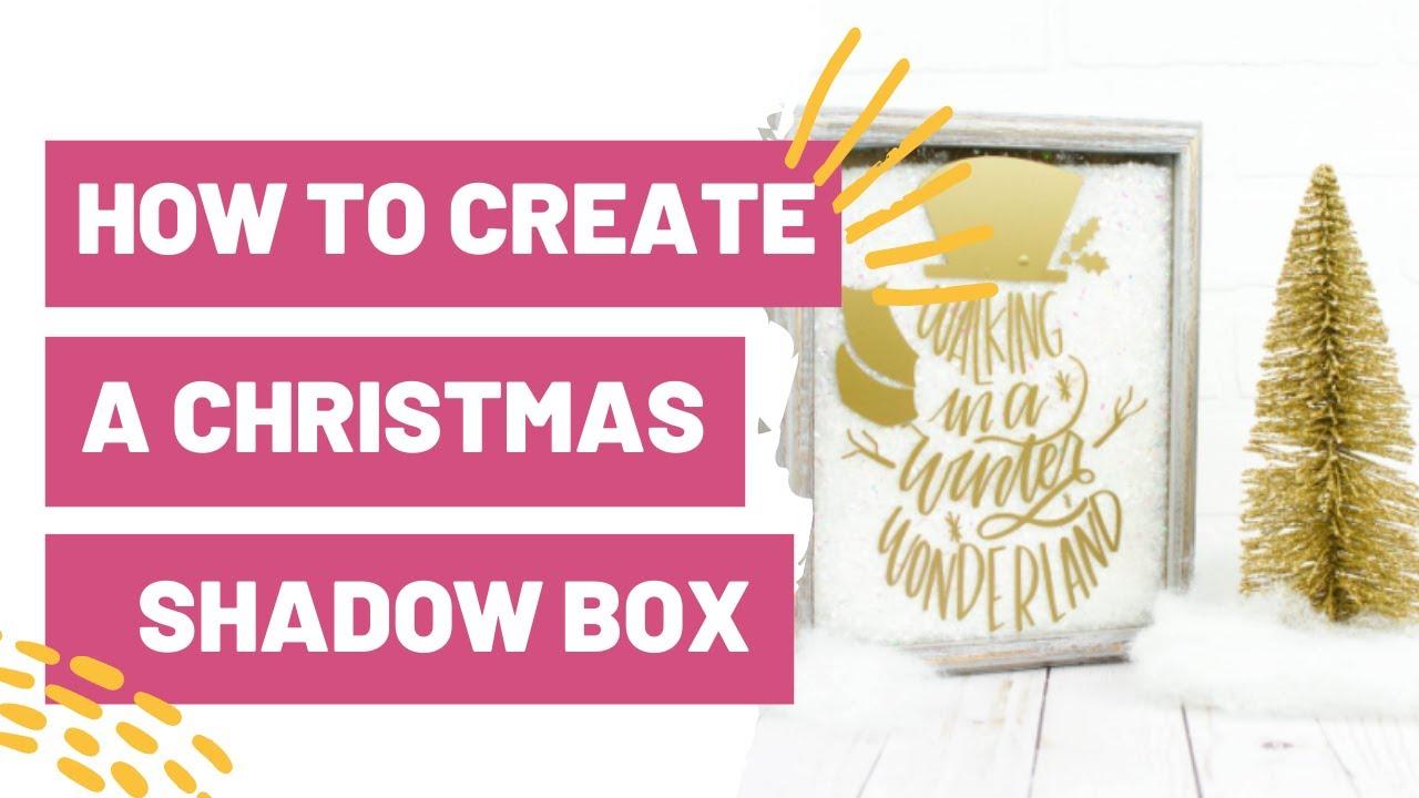 How To Create A Christmas Shadow Box With Cricut Youtube