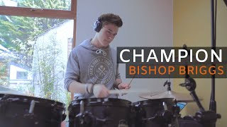 Champion - Bishop Briggs Cian Lalor Drum Cover