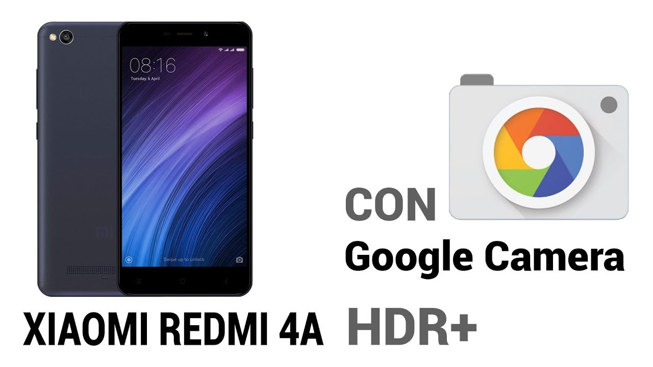 How install Google Camera HDR+ en Redmi 4A (Rolex) [Root]