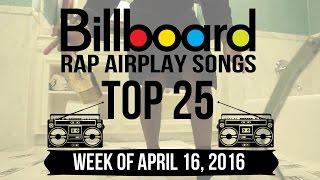 Top 25 - Billboard Rap Airplay Songs | Week of April 16, 2016