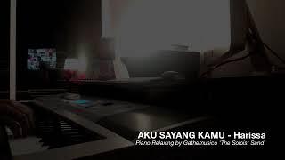 AKU SAYANG KAMU - HARISSA (PIANO COVER)