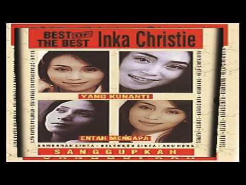 Inka Christie Best Of The Best | Lagu Nostalgia Lawas Terbaik