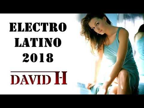 SESIÓN ELECTRO LATINO 2018     Dj David H