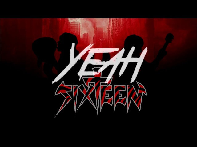 Sixteen - Yeah! (Official Lyric Video)