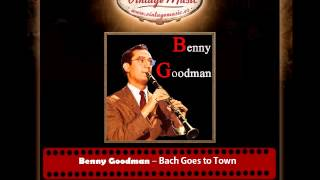 Benny Goodman – Bach Goes to Town