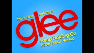 Glee - Keep Holding On (DOWNLOAD MP3 + LYRICS)