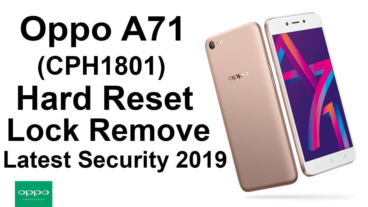 Oppo A71 CPH1801 Hard Reset Phone Unlock Passcode Unlock Latest security  Update 2019