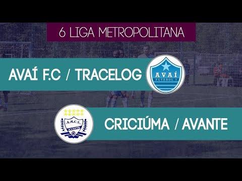6ª Liga Metropolitana - Avaí F.C / Tracelog x Criciuma / Avante F7