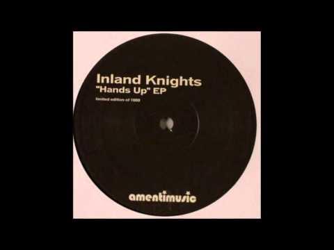 Inland Knights-Hands Up.