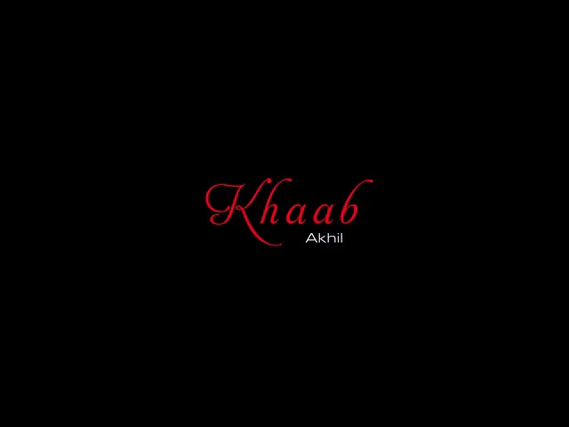 KHAAB//AKHIL// NEW PANJABI SONG