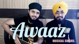 AWAAZ | Qismat | Ammy Virk | Sargun Mehta | Kamal Khan | Musical Singhs | Cover (Live)