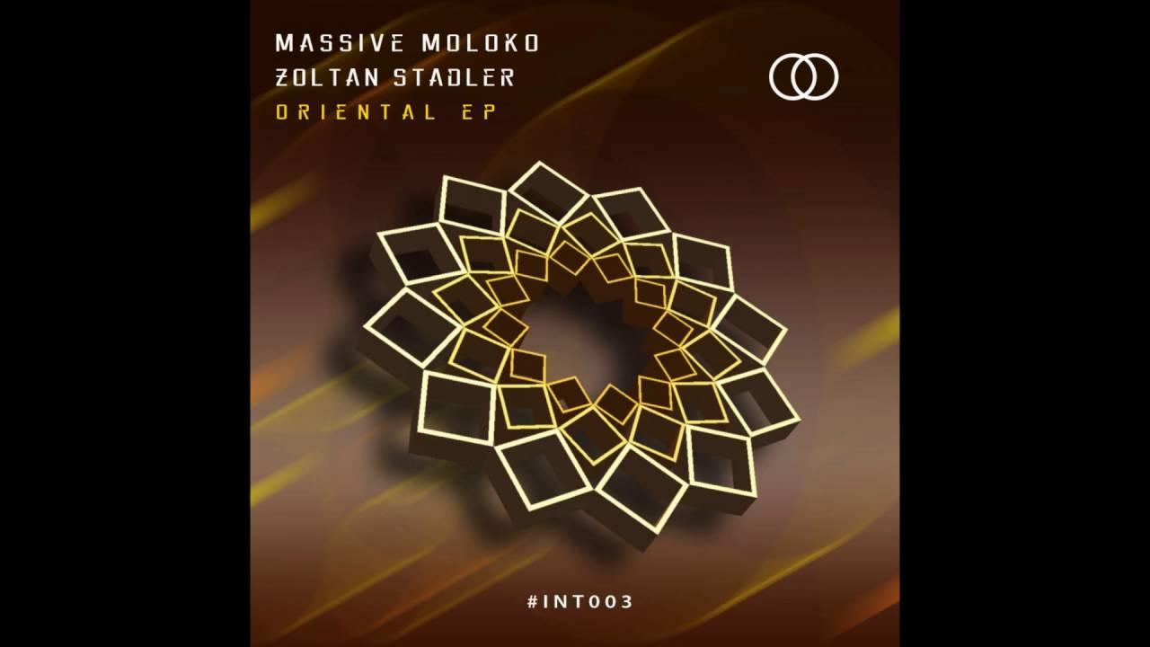 Download Massive Moloko & Zoltan Stadler - Oriental (Original Mix) | Intersection Records