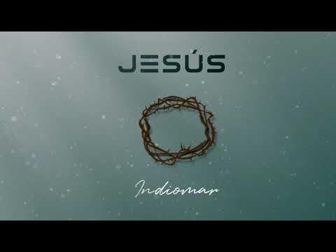 Indiomar – Jesús (Letra)