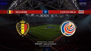 Belgium 2 - 0 Costa Rica | International Friendly | 2018 FIFA World Cup | FIFA 18
