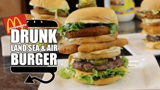 DIY Land Sea & Air Burger *DRUNK ALERT*