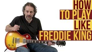 How to Play Like Freddie King