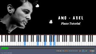 Amo - Axel. Piano Tutorial.