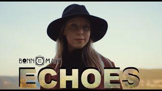 Bonn E Maiy   Echoes (Official Music Video)